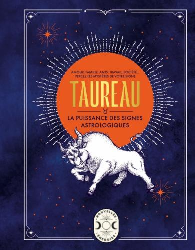 Taureau, la puissance des signes astrologiques